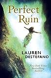 Perfect Ruin (Internment Chronicles, Book 1) by Lauren DeStefano