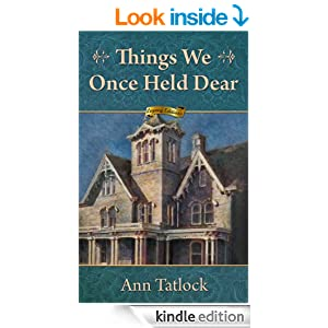Things We Once Held Dear: You don't have to understand something completely to know it's true (Inspirational Historical Fiction)