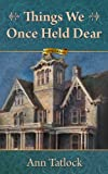 img - for Things We Once Held Dear (Legacy Series) book / textbook / text book