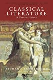 Classical Literature: A Concise History (Blackwell Introductions to the Classical World)