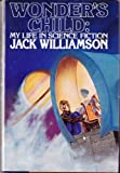 Wonder's Child: My Life in Science Fiction (0312944543) by Williamson, Jack