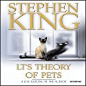 LT's Theory of Pets Audiobook by Stephen King Narrated by Stephen King