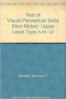 Test Of Visual Perceptual Skills Non Motor Upper Level
