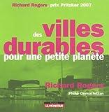 echange, troc Philip Gumuchdjian, Richard Rogers - Des villes durables pour une petite planète