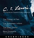 The C.s. Lewis Signature Classics Audio Collection: Screwtape Letters, Great Divorce, Problem of Pain, Mere Christianity