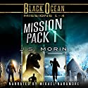 Mission Pack 1: Black Ocean Mission Pack, Missions 1-4 Audiobook by J.S. Morin Narrated by Mikael Naramore