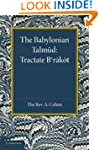 The Babylonian Talmud: Translated int...