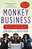 img - for Monkey Business: Swinging Through the Wall Street Jungle book / textbook / text book