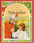 Story of the Nutcracker (Timeless Tales) by…