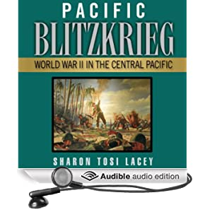 Pacific Blitzkrieg: World War II in the Central Pacific (Unabridged)