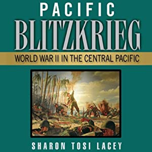 Pacific Blitzkrieg: World War II in the Central Pacific | [Sharon Tosi Lacey]
