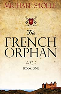 The French Orphan by Michael Stolle ebook deal