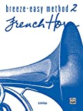 Breeze-Easy Method for French Horn, Book 2 (Breeze-Easy Series) (0769225608) by John Kinyon