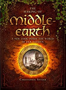 The Making of Middle-earth: A New Look Inside the World of J. R. R. Tolkien by