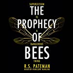 The Prophecy of Bees | R.S. Pateman