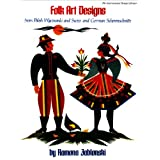 Folk Art Designs: From Polish Wycinanki and Swiss and German Scherenschnitte (International Design Library)