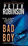 Bad Boy (Inspector Banks Novels) (0061362964) by Robinson, Peter