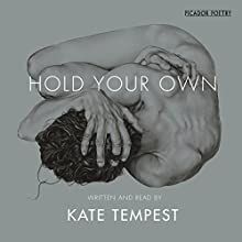 Hold Your Own (       UNABRIDGED) by Kate Tempest Narrated by Kate Tempest