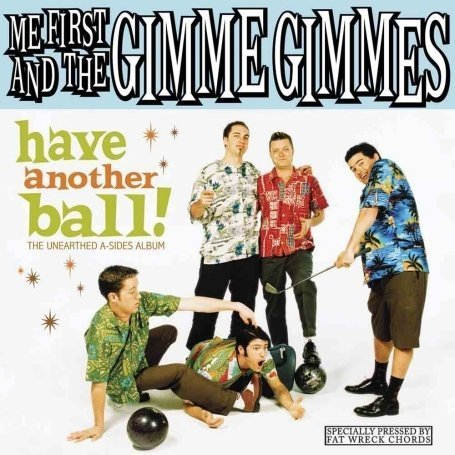 Me First and the Gimme Gimmes - Have Another Ball! - Zortam Music