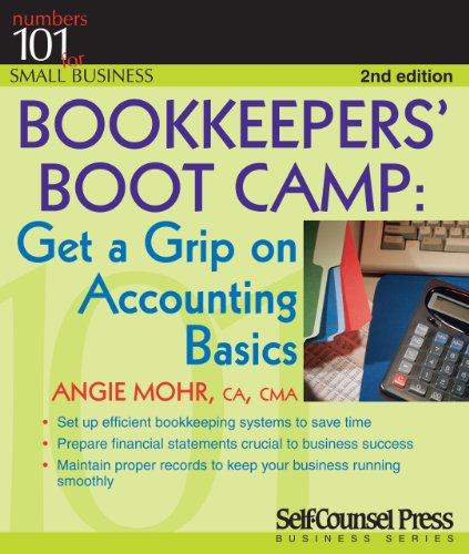 Bookkeepers' Bootcamp: Get a Grip on Accounting Basics (Numbers 101 for Small Business)