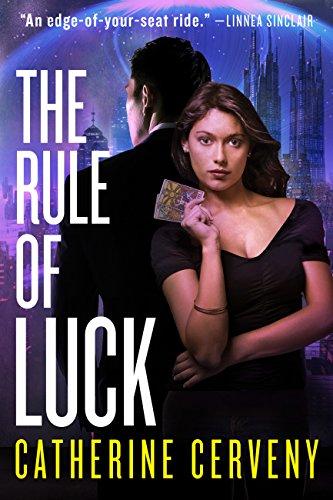 The Rule of Luck: A Science Fiction Romance (A Felicia Sevigny Novel Book 1)
