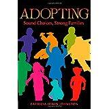 Adopting: Sound Choices, Strong Families ~ Patricia Irwin Johnston