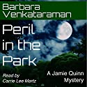 Peril in the Park: Jamie Quinn Mystery, Book 3 (       UNABRIDGED) by Barbara Venkataraman Narrated by Carrie Lee Martz
