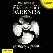 Darkness: Wettlauf mit der Zeit (Pendergast 8) | Douglas Preston, Lincoln Child
