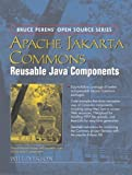 img - for Apache Jakarta Commons: Reusable Java(TM) Components by Iverson, Will (2005) Paperback book / textbook / text book