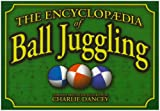 Charlie Dancey s Encyclopaedia of Ball Juggling