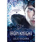 The Iron Knight: The Iron Fey, Book 4 (       UNABRIDGED) by Julie Kagawa Narrated by MacLeod Andrews