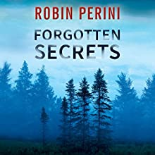 Forgotten Secrets Audiobook by Robin Perini Narrated by Lauren Ezzo