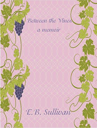 Between the Vines: A memoir