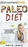 Paleo Diet: The Ultimate Beginners Gu...