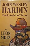 img - for John Wesley Hardin: Dark Angel of Texas book / textbook / text book