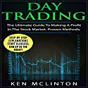 Day Trading: The Ultimate Guide to Making a Profit in the Stock Market. Proven Methods: Investing, Options Trading, Forex, Book 4 Audiobook by Ken McLinton Narrated by C.J. McAllister