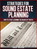 img - for STRATEGIES FOR SOUND ESTATE PLANNING: How to start learning the basics of Trusts book / textbook / text book