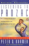 Listening to Prozac: The Landmark Book About Antidepressants and the Remaking of the Self, Revised Edition (0140266712) by Kramer, Peter D.