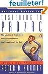 Listening to Prozac: A Psychiatrist E...