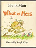 What-a-mess (0510225098) by Muir, Frank