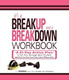 It's a Breakup, Not a Breakdown Workbook: A 21-Day Action Plan to Plot Your Revenge, Spoil Yourself, and Find Out How Good Your Life Is Without Him