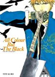 img - for All Colour but the Black: The Art of Bleach book / textbook / text book