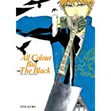 All Colour But the Black: The Art of Bleachby Tite Kubo