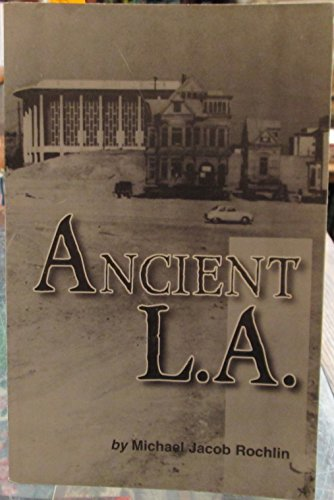 Ancient L.A., Rochlin, Michael Jacob