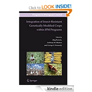 Integration of Insect-Resistant Genetically Modified Crops within IPM Programs Anthony M. Shelton, George Kennedy, J?rg Romeis