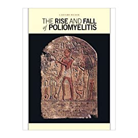 The Rise and Fall of Poliomyelitis