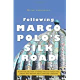 Following Marco Polo's Silk Roadby Brian Lawrenson