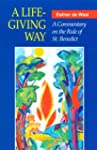 A Life-Giving Way: A Commentary on th...