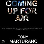 Coming up for Air: True Stories, About You | Tony Marturano