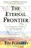 The Eternal Frontier: An Ecological History of North America and Its Peoples (0802138888) by Tim Flannery